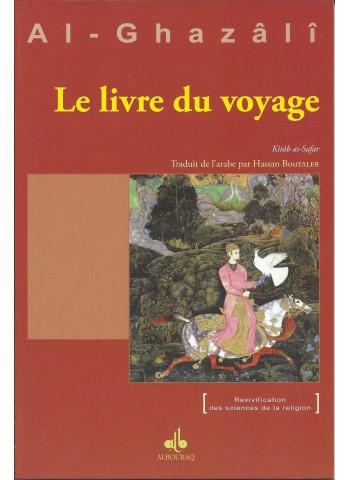 Livre du voyage (Le) - Kitâb as-Safar , ABU HAMID ALGHAZALI