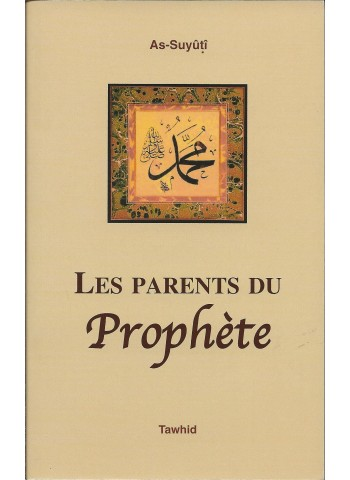 Les parents du Prophéte de l'imam As-Suyûtî
