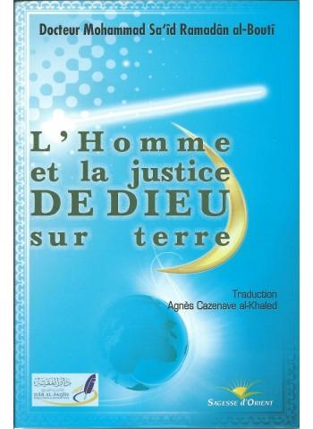 L'homme et la justice de Dieu sur terre de Mohamed Sa'id Ramadan Al-Boutî