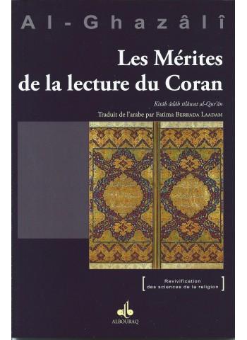 Les Mérites de la lecture du Coran  - Kitâb âdâb tilâwat al-Qur'ân , ABU HAMID ALGHAZALI