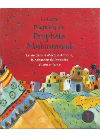 Le livre d'histoires du Prophète Muhammad - Volume 1 - La vie dans la Mecque Antique, la naissance du Prophète et son enfance