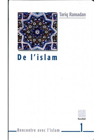 De l'islam - Rencontre avec l'islam -  par Tariq Ramadan
