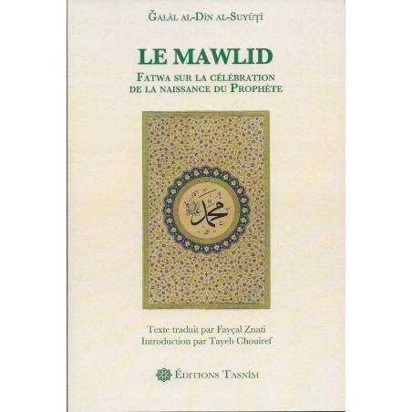 Le Mawlid de Jalal ad-din as-Suyuti - Fatwa sur la célébration de la naissance du Prophète