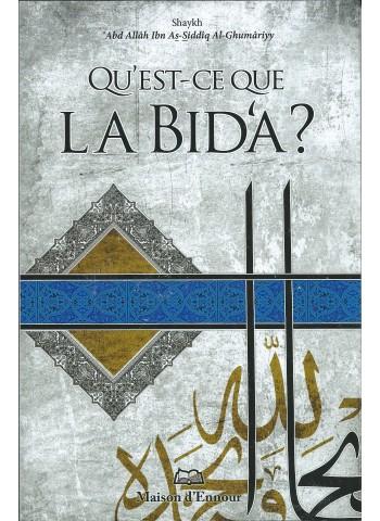 Qu'est ce que la Bid'a? d'Abd Allah Ibn as-Siddiq al-Ghumâriy