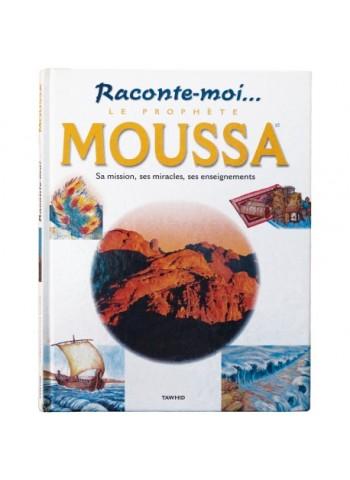 Raconte-moi le Prophète Moussa