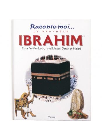 Raconte-moi le Prophète ibrahim
