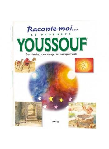 Raconte-moi le Prophète Youssouf