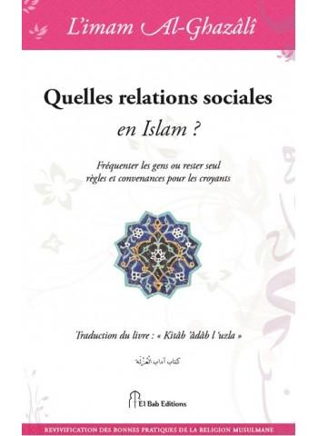 quelles relations sociales en islam de l'imam Abû Hâmid al-Ghazalî