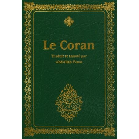 Le Coran traduit et annoté par AbdAllah Penot.
