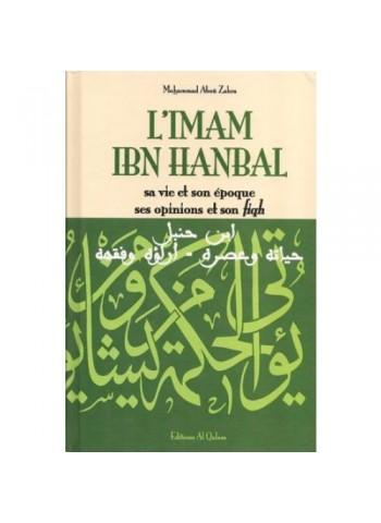 L'imam Ibn Hanbal, sa vie et son époque, ses opinions et son fiqh - Mohammad Aboû Zahra