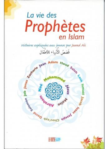 La Vie des Prophètes en Islam - histoires expliquées aux jeunes par Jawad Ali