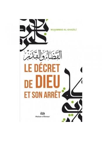 Le décret de Dieu et son arrêt - el Qadha wa el Qadar - Muhammad al Ghazalî