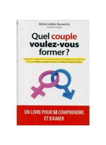 Quel couple voulez -vous former? par Myriam Lakhdar - Bounamcha