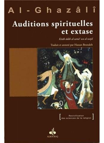 Auditions spirituelles et extase - kitâb âdâb as-samâ3 wal wajd - de Abû Hâmid al Ghazâlî