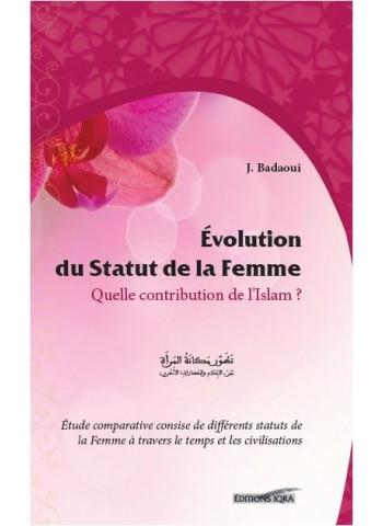 Evolution du statut de la femme en islam. Quelle contribution de l'islam?