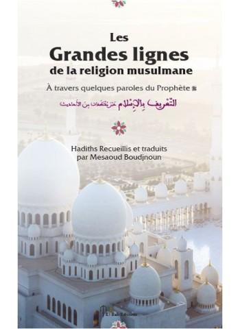 Les grandes lignes de la religion musulmane à travers quelques paroles du Prophète