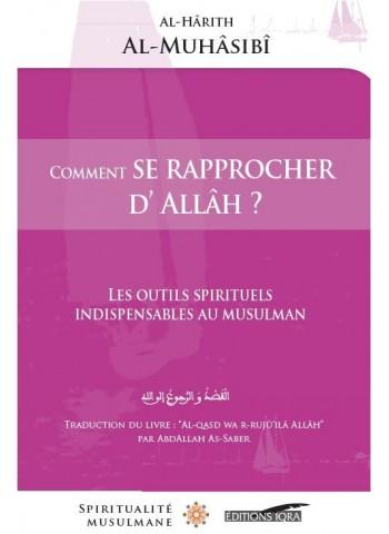 Comment se rapprocher d'Allah - alqaSd wa Ar-rujû3 ilâ Allah - par l'imam al-MuHâSibî