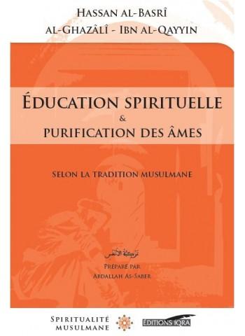 Education spirituelle et purification des âmes - tazkyatou an-nafs - al-Ghazâlî et Ibn al Qayim