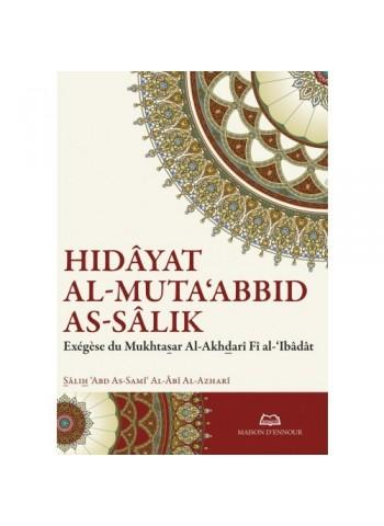 Le Guide du Dévot qui chemine sur la Voie - hidâyat al-Muta'abbid as-Sâlik par Sâlih 'Abd As-Samî' Al-Âbî Al-Azharî
