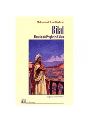 Bilal, muezzin du Prophète d´Allah (bsl)