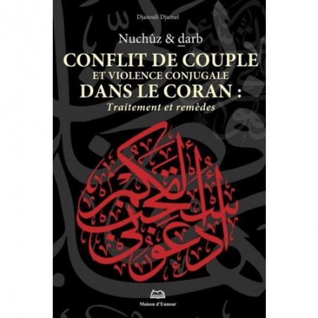 Conflit de couple et violence conjugale dans le Coran: Traitement et remèdes (Nuchûz et darb)