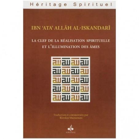 La clé de la réalisation spirituelle et l'illumination des âmes de  Ibn 'Ata Allah AL-ISKANDARI