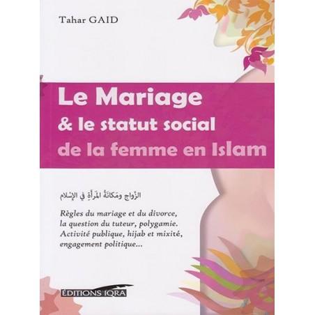 Le mariage & le statut social de la femme en Islam, de Tahar Gaid