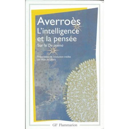 """L'intelligence et la pensée d'Averroes sur le """"De Anima"""" d'Aristote"""