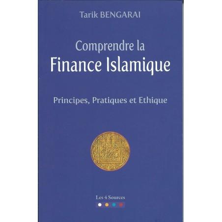 Comprendre la finance islamique de Tarik Bengarai - Principes, pratiques et éthique
