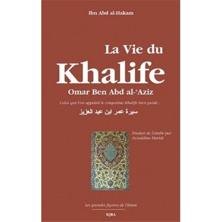 Vie du Khalife Omar Ben Abd al-'Azîz