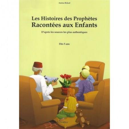 Les histoires des Prophètes racontées aux enfants (d'après les sources les plus authentiques)