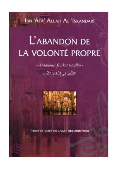 L'Abandon de la Volonté Propre d'apres IBN-ATA-ALLAH AL-SAKANDARI traduit par A. PENOT