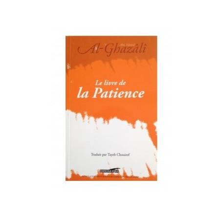 Le livre de la Patience (de Abou Hamid Al-Ghazâli et Chouiref, Tayeb ).