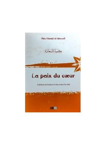 La paix du cœur - d'après Abu Hamid al-Ghazali