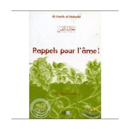 Rappels pour l'Âme - Exhortations et Conseils - Précis d' Al Harîth AL-MUHASÎBÎ