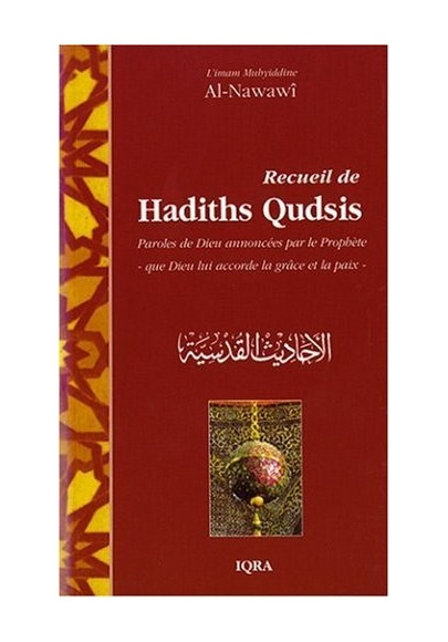 Recueil de Hadith Qudsis - Paroles de Dieu annoncées par le Prophète ﷺ