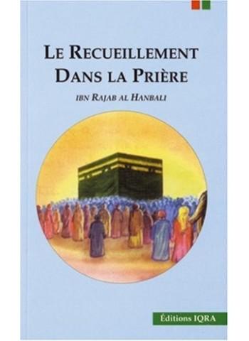 Le recueillement dans la priere (de Al Hanbali Ibn Rajab )