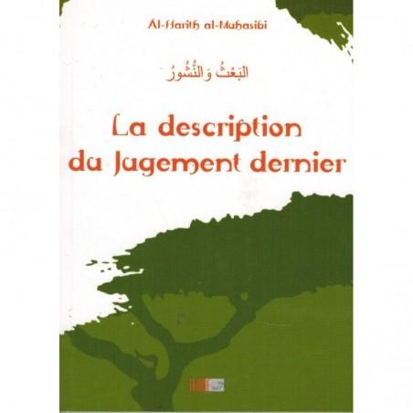 La Description du Jugement Dernier (Précis d' Al Harîth AL-MUHASÎBÎ )
