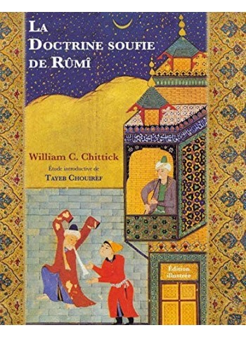 La Doctrine Soufie de Rûmî CHITTICK, WILLIAM C.