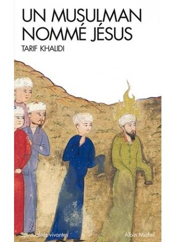 Un musulman nommé Jésus - Dits et récits dans la littérature islamique - Poche