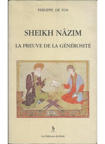 La preuve de la générosité. Sheikh Nâzim. par Philippe De Vos