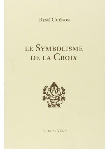 Le Symbolisme de la Croix de René Guénon