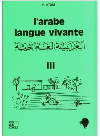 L'arabe, langue vivante, tome 3