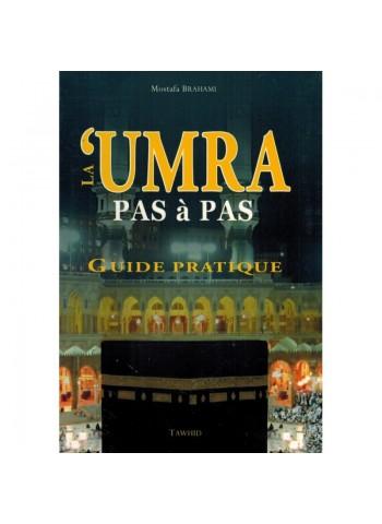 La 'umra Pas à pas. Guide pratique - Mostafa Brahami