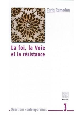 La Foi, La Voie Et La Resistance