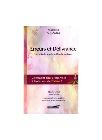 Erreurs et Délivrance (Le choix de la voie spirituelle en islam), de Abû Hâmid Al-Ghazâlî