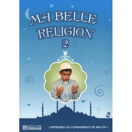 Ma belle Religion 2 - J'apprends les fondements de ma Foi