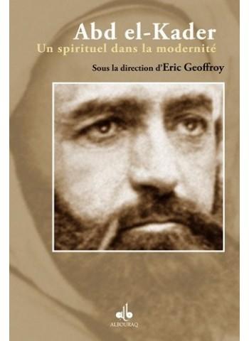 Abd el-Kader : Un spirituel dans la modernité