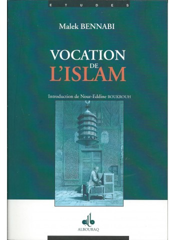 Vocation de l´islam , MALEK BENNABI