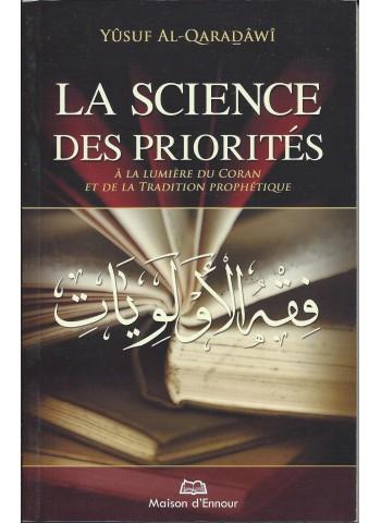 La science des priorités à la lumière du Coran et de la Tradition prophétique  par Yusuf Qardawi